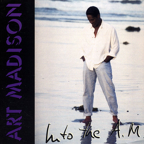 Into The A. M. by Art Madison