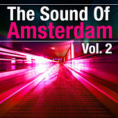 The Sound Of Amsterdam, Vol. 2 von Various Artists