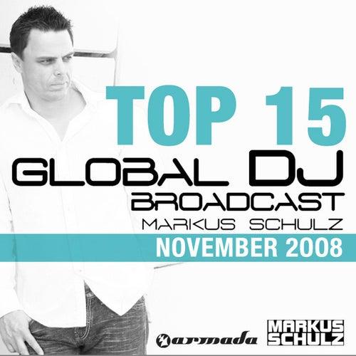 Markus Schulz - Global DJ Broadcast Top 15 by Various Artists