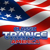 Classic Trance America von Various Artists