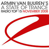 Armin van Buuren's A State Of Trance Radio Top 15 - November 2008 by Various Artists