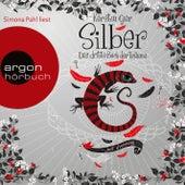 Silber - Das dritte Buch der Träume (Ungekürzte Lesung) von Kerstin Gier