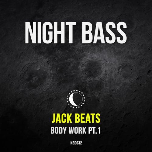 Body Work Pt. 1 by Jack Beats