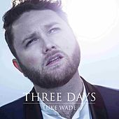 Three Days - Single by Luke Wade