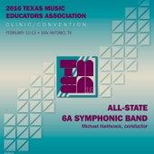 2016 Texas Music Educators Association (TMEA): All-State 6A Symphonic Band [Live] de Texas All-State 6A Symphonic Band