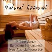 Natural Approach - Música Suave Relajante Instrumental New Age de Piano Bar para Meditación Guiada e Relax Spa by Spa Music Collection