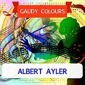 Gaudy Colours de Albert Ayler