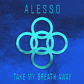Take My Breath Away de Alesso