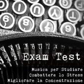 Exam Test - Musica per Studiare Tecniche di Meditazione Combattere lo Stress e Migliorare la Concentrazione con Suoni dalla Natura Spirituali Strumentali by Exam Study New Age Piano Music Academy