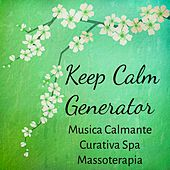 Keep Calm Generator - Musica Calmante Curativa Spa Massoterapia per Profondo Rilassamento Lunch Break con Suoni Meditativi Rigeneranti Strumentali New Age by Various Artists