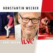Ohne Warum - Live by Konstantin Wecker