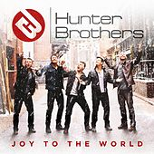 Joy to the World by The Hunter Brothers