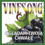 Oglądam Twoją Chwałę by Vinesong