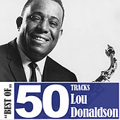 Best Of - 50 Tracks by Lou Donaldson