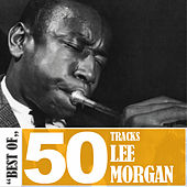 Best Of - 50 Tracks by Lee Morgan