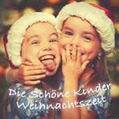 Die Schöne Kinder Weihnachtszeit by Various Artists