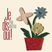 Je dis oui! by Pink Martini