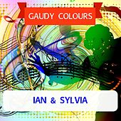 Gaudy Colours by Ian and Sylvia