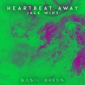 Heartbeat Away by Jack Wins