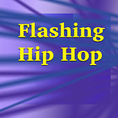 Flashing Hip Hop de Various Artists