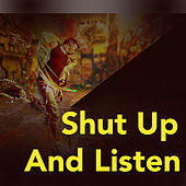 Shut Up And Listen by Various Artists