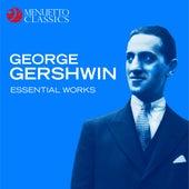 George Gershwin - Essential Works von Various Artists