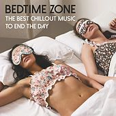 Bedtime Zone: The Best Chillout Music to End the Day von Various Artists