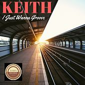 I Just Wanna Groove by Keith (Rock)