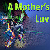 A Mother's Luv by Various Artists