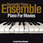 Piano for Movies di Romantic Piano Ensemble