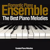 The Best Piano Melodies (Greatest Piano Melodies) di Romantic Piano Ensemble