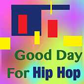 Good Day For Hip Hop by Various Artists