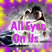 All Eyes On Us von Various Artists