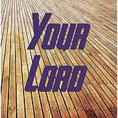 Your Lord by Various Artists