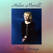 Helen Merrill with Strings (Remastered 2016) von Helen Merrill