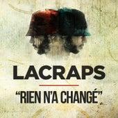 Rien a changé von Lacraps
