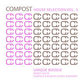 Compost House Selection Vol. 3 - Unique Boogie / Moody House (Compiled and Mixed by Rupert & Me de Various Artists