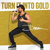 Turn It into Gold de Dorian