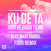 Just Be Good To Me (FooR Remix) by Ku De Ta