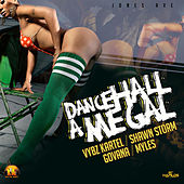 Dancehall A Me Gal Riddim by Various Artists