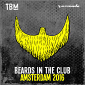The Bearded Man - Beards In The Club (Amsterdam 2016) von Various Artists