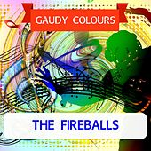 Gaudy Colours von The Fireballs