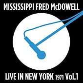 Live in New York (1972), Vol. 1 de Mississippi Fred McDowell