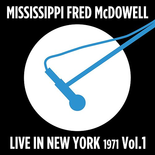 Live in New York (1972), Vol. 1 by Mississippi Fred McDowell