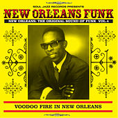 Soul Jazz Records Presents New Orleans Funk 4: Voodoo Fire In New Orleans 1951-75 de Various Artists