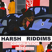 2MR Presents: Harsh Riddims 2013 - 2016 by Various Artists