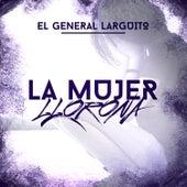 La Mujer Llorona by El General Larguito