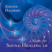 Music for Sound Healing 2.0 de Steven Halpern