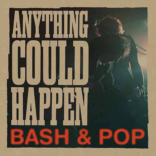 Anything Could Happen by Bash And Pop