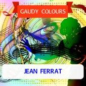 Gaudy Colours de Jean Ferrat